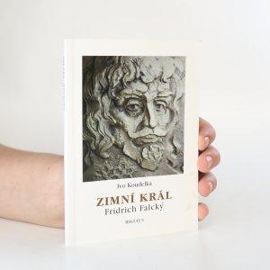 náhled knihy - Zimní král Fridrich Falcký (1596-1632)