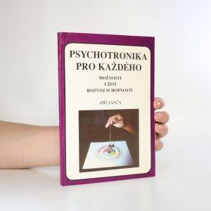 náhled knihy - Psychotronika pro každého. Možnosti, užití, rozvoj schopností
