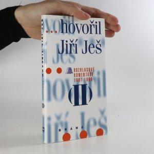 náhled knihy - ...hovořil Jiří Ješ. Rozhlasové komentáře 1997-1999. II