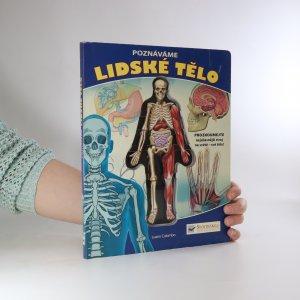 náhled knihy - Poznáváme lidské tělo. Prozkoumejte nejúžasnější stroj na světě - své tělo!